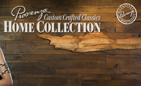 Provenza Home Collection - Custom Crafted Classics